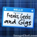 Freaks, Geeks and Gigs